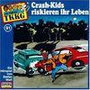 091/Crash-Kids Riskieren Ihr Leben [Musikkassette]