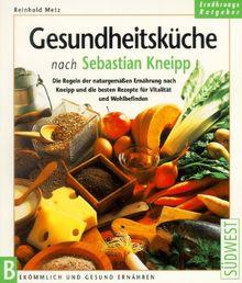 Gesundheitsküche nach Sebastian Kneipp
