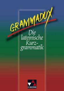 GrammaDux. Die lateinische Kurzgrammatik