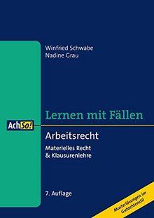 Arbeitsrecht: Materielles Recht & Klausurenlehre Musterlösungen im Gutachtenstil (AchSo! Lernen mit Fällen)