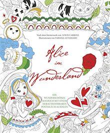 Alice im Wunderland: Malbuch mit einem herausnehmbares Poster zum Kolorieren