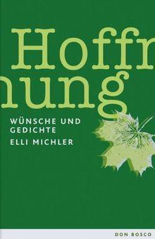 Hoffnung Wünsche Und Gedichte Von Elli Michler
