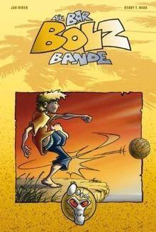 Die Bar-Bolz-Bande, Band 1: Barfuß auf Sieg!