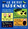 LE PETIT PARRONDO. : Tome 2, Oeuvres partiellement complètes et totalement inachevées (Editions du Rou)