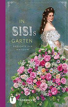 In Sisis Garten - Gedichte der Kaiserin