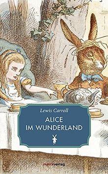 Alice im Wunderland: Mit den Original-Illustrationen von John Tenniel (Literatur (Leinen))