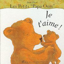 Les petits Papa Ours : Je t'aime !