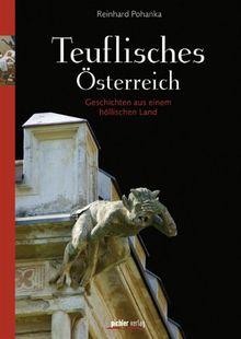 Teuflisches Österreich: Geschichten aus einem höllischen Land