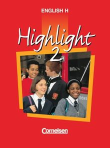 English H/Highlight - Allgemeine Ausgabe: English H, Highlight, Bd.2, 6. Schuljahr: Sekundarstufe I. 6. Schuljahr
