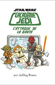 Star Wars L'académie Jedi, Tome 3 : L'attaque de la brute