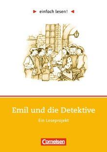 einfach lesen! - Für Lesefortgeschrittene: Niveau 1 - Emil und die Detektive: Ein Leseprojekt zu dem gleichnamigen Roman von Erich Kästner. ... Ein Leseprojekt zum gleichnamigen Jugendbuch