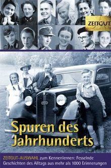 Spuren des Jahrhunderts. Zeitgut Sonderband: ZEITGUT-AUSWAHL zum Kennenlernen: Fesselnde Geschichten des Alltags 1914-1989