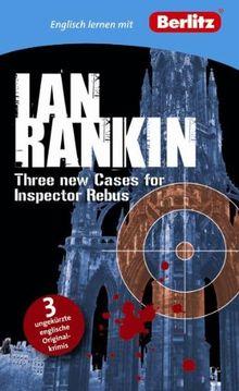Englisch lernen mit Ian Rankin: Three new Cases for Inspector Rebus: 3 ungekürzte englische Originalkrimis (Berlitz Englisch lernen mit Bestsellerautoren)