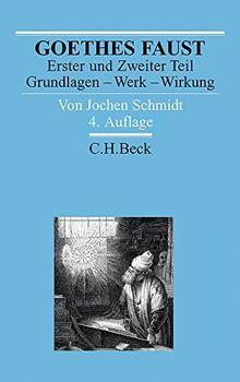 Goethes Faust Erster und Zweiter Teil: Grundlagen - Werk - Wirkung (Arbeitsbücher zur Literaturgeschichte)