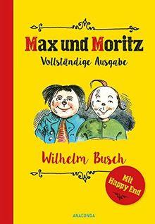 Max und Moritz - Vollständige Ausgabe (mit alternativem Happy End)