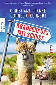 Krabbenkuss mit Schuss: Ein Ostfriesen-Krimi (Henner, Rudi und Rosa, Band 7)