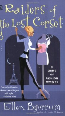 Raiders of the Lost Corset: A Crime of Fashion Mystery