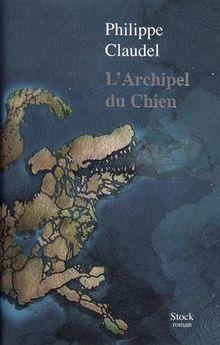 L'Archipel du Chien: Roman