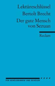 Lektüreschlüssel zu Bertolt Brecht: Der gute Mensch von Sezuan
