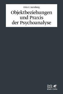 Objektbeziehungen und Praxis der Psychoanalyse