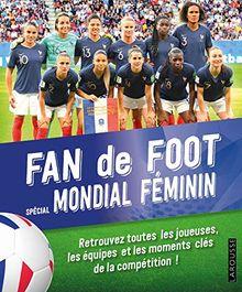 Fan de foot : Spécial Mondial Féminin