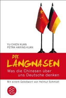 Die Langnasen: Was die Chinesen über uns Deutsche denken<br /> Mit einem Geleitwort von Helmut Schmidt