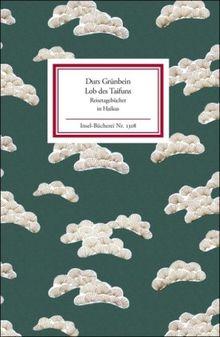 Lob des Taifuns: Reisetagebücher in Haikus (Insel Bücherei)