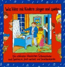 Was Väter mit Kindern singen und spielen. Inkl. CD