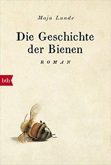 Die Geschichte der Bienen: Roman
