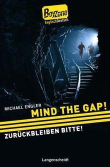 Mind the Gap! - Zurückbleiben bitte!: ab 4 Jahren Englisch (Boy Zone)