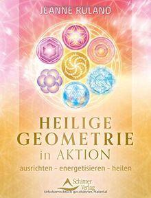Heilige Geometrie In Aktion Ausrichten Energetisieren Heilen Von Jeanne Ruland