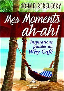 Mes moments ah-ah ! Inspirations puisées au Why Café