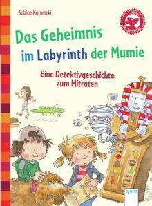 Das Geheimnis im Labyrinth der Mumie. Eine Detektivgeschichte zum Mitraten: Der Bücherbär - Eine Geschichte für Erstleser
