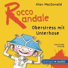 Rocco Randale - Oberstress mit Unterhose (CD): Szenische Lesung