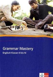 Grammar Mastery. Klasse 8 bis 10