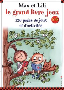 Max et Lili - Le grand livre-jeu n°6 : 120 pages de jeux et d'activités
