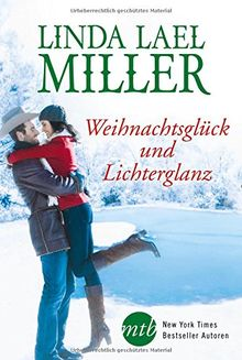 Weihnachtsglück und Lichterglanz: Zeit der Wunder in Mustang Creek / Ein Marshal zum Verlieben