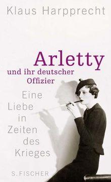 Arletty und ihr deutscher Offizier: Eine Liebe in Zeiten des Krieges