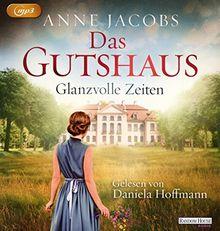 Das Gutshaus - Glanzvolle Zeiten (Die Gutshaus-Saga, Band 1)
