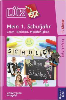 LÜK: Mein 1. Schuljahr: Lesen, Rechnen, Merkfähigkeit