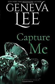 Capture Me (Royals Saga)