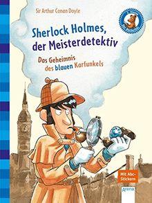 Sherlock Holmes, der Meisterdetektiv. Das Geheimnis des blauen Karfunkels: Der Bücherbär: Klassiker für Erstleser
