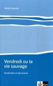 Vendredi Ou La Vie Sauvage Vocabulaire Et Documents De Michel