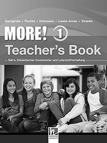 MORE! 1 Teacher's Book NEU: Teil A: Didaktischer Kommentar und Lehrstoffverteilung Teil B: Worksheets