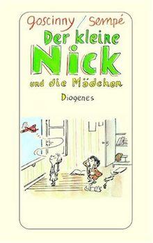 Der kleine Nick und die Mädchen: Siebzehn prima Geschichten vom kleinen Nick und seinen Freunden