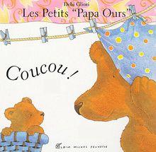 Les petits Papa Ours : Coucou !