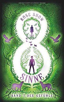 8 Sinne - Band 5 der Gefühle (Acht Sinne Fantasy-Saga)