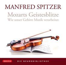 Mozarts Geistesblitze. CD: Wie unser Gehirn Musik verarbeitet