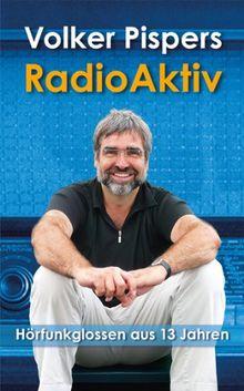 RadioAktiv: Hörfunkglossen aus 13 Jahren