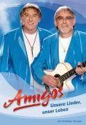 Amigos: Unsere Lieder, unser Leben